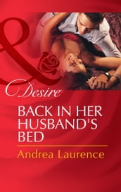 Back in Her Husband s Bed (Mills & Boon Desire)