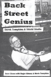 Back Street Genius. Derek Tompkins and Shield Studio