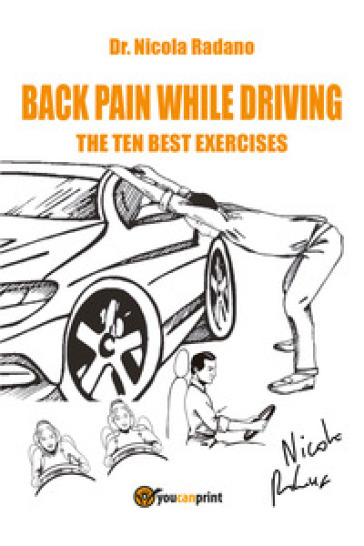 Back pain while driving. The ten best exercises - Nicola Radano  