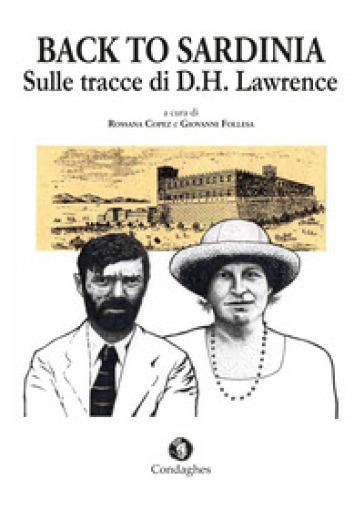 Back to Sardinia. Sulle tracce di D.H. Lawrence - R. Copez  