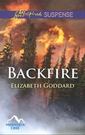 Backfire (Mills & Boon Love Inspired Suspense) (Mountain Cove, Book 3)