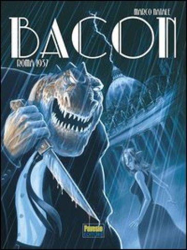 Bacon. Roma 1937 - Marco Natale |