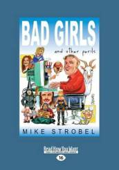 Bad Girls and Other Perils