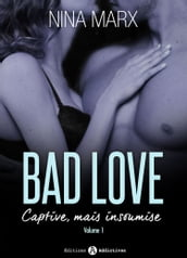 Bad Love Captive, mais insoumise 1