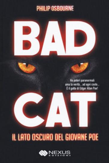 Bad cat. Il lato oscuro del giovane Poe - Philip Osbourne pdf epub
