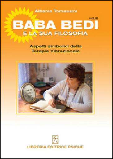 Bada Bedi e la sua filosofia. 3.Aspetti simbolici della terapia vibrazionale - Albania Tomassini |