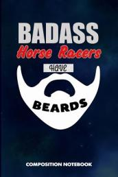 Badass Horse Racers Have Beards