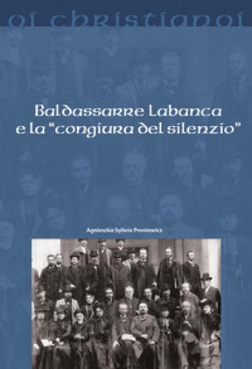 Badassarre Labanca e la «congiura del silenzio» - Sylwia Proniewicz |