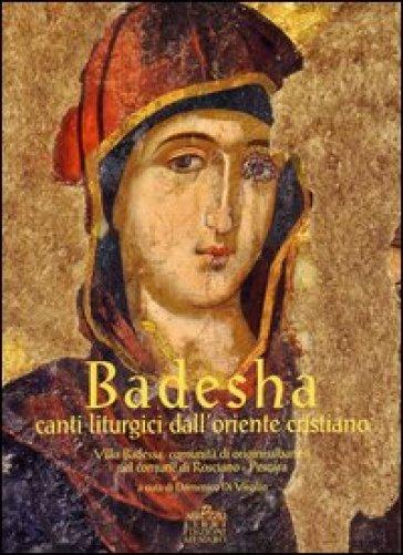 Badesha. Canti liturgici dell'Oriente cristiano. Con CD Audio. Con DVD - Giancarlo Ranalli |