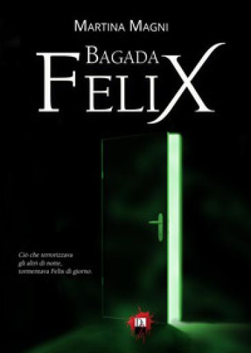 Bagada Felix - Martina Magni  