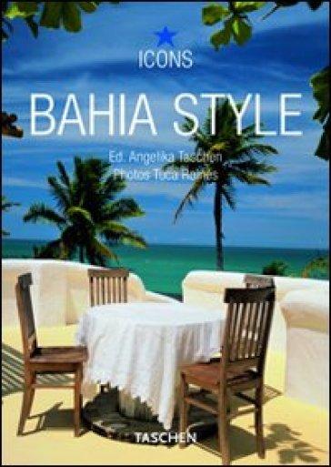 Bahia style. Ediz. italiana, spagnola e portoghese - A. Taschen | Rochesterscifianimecon.com
