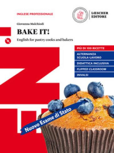 Bake it! English for pastry cooks and bakers. Per le Scuole superiori. Con e-book. Con espansione online. Con CD-ROM - Giovanna Melchiodi |