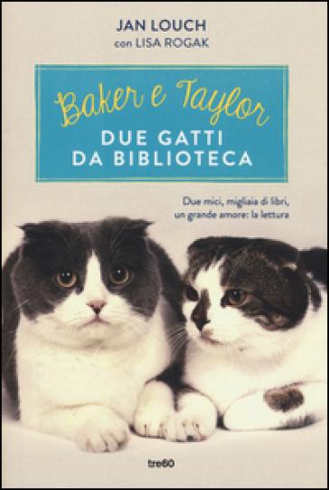 Baker & Taylor, due gatti da biblioteca - Jan Louch  