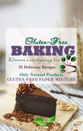 Baking Gluten-Free: Only Natural Products