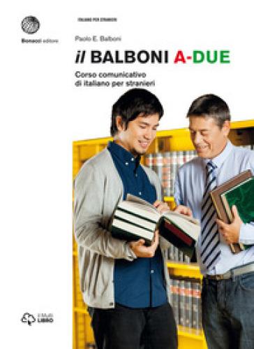 Il Balboni. Corso comunicativo di italiano per stranieri. Livello A2 - Paolo E. Balboni |