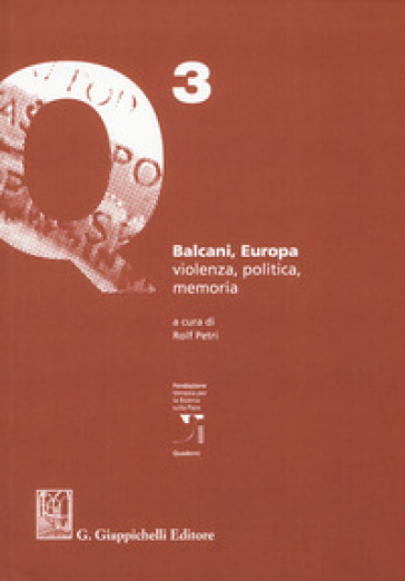 Balcani, Europa. Violenza, politica, memoria - R. Petri | Kritjur.org