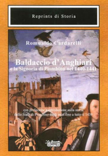 Baldaccio d'Anghiari e la signoria di Piombino nel 1440-1441 - Romualdo Cardarelli | Kritjur.org