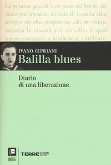Balilla blues. Diario di una liberazione - Ivano Cipriani   Rochesterscifianimecon.com