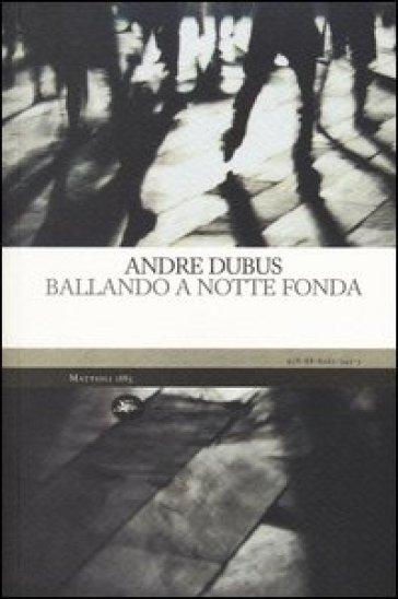 Ballando a notte fonda - Andre Dubus |