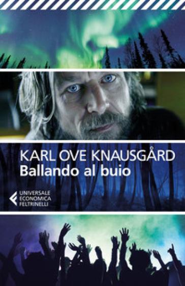 Ballando al buio - Karl Ove Knausgard |