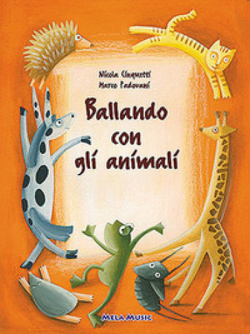 Ballando con gli animali. Per la Scuola materna. Con CD Audio - Nicola Cinquetti | Kritjur.org
