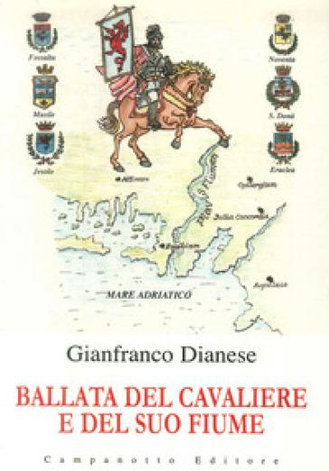 Ballata del cavaliere e del suo fiume - Gianfranco Dianese | Kritjur.org