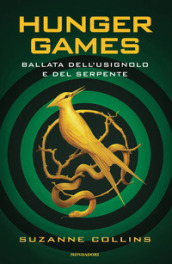 Ballata dell usignolo e del serpente. Hunger Games