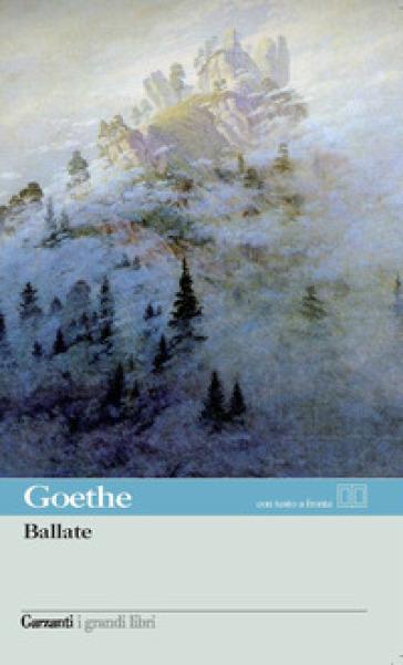 Ballate - Johann Wolfgang Goethe |