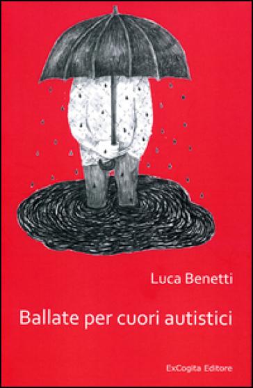 Ballate per cuori autistici - Luca Benetti   Jonathanterrington.com