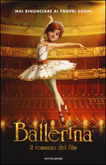Ballerina. Il romanzo del film - Anne-Marie Pol |
