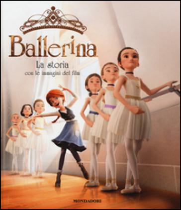 Ballerina La Storia Con Le Immagini Del Film Anne Marie Pol