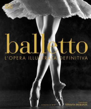 Balletto. Ediz. illustrata