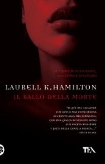Ballo della morte (Il) - Laurell K. Hamilton   Rochesterscifianimecon.com