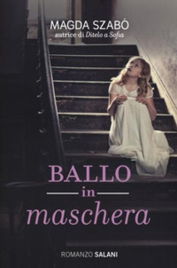 Ballo in maschera - Magda Szabo |