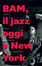 Bam. Il jazz oggi a New York. Le interviste