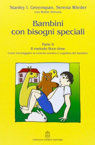 Bambini con bisogni speciali. 2.Il metodo floor-time - Stanley Greenspan | Rochesterscifianimecon.com