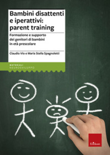 Bambini disattenti e iperattivi: parent training. Formazione e supporto dei genitori di bambini in età prescolare - Claudio Vio | Thecosgala.com