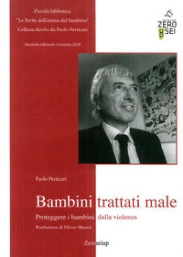 Bambini trattati male - Paolo Perticari |