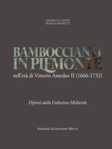Bamboccianti in Piemonte. Nell'età di Vittorio Amedeo II (1666-1732). Dipinti dalla collezione Mellarède. Ediz. illustrata - Arabella Cifani  