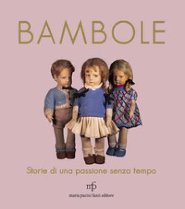 Bambole. Storie di una passione senza tempo - R. Frediani pdf epub