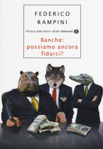 Banche: possiamo ancora fidarci? - Federico Rampini |