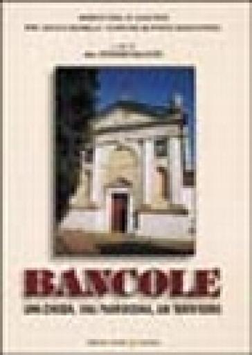 Bancole. Una chiesa, una parrocchia, un territorio - A. Salvato |