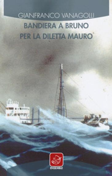 Bandiera a bruno per la Diletta Mauro - Gianfranco Vanagolli  