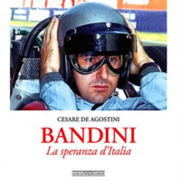 Bandini. La speranza d'Italia - Cesare De Agostini | Rochesterscifianimecon.com