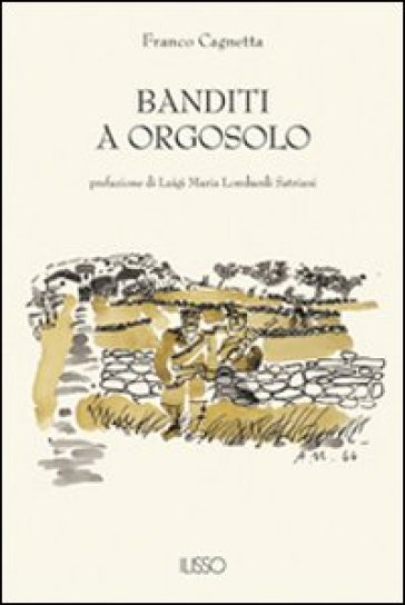 Banditi a Orgosolo - Franco Cagnetta |