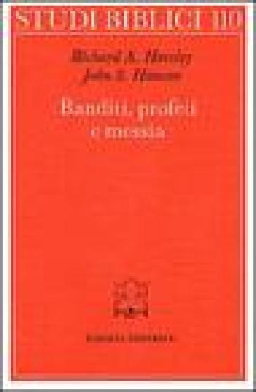 Banditi, profeti e messia. Movimenti popolari al tempo di Gesù - Richard A. Horsley | Kritjur.org