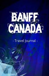 Banff Canada Travel Journal