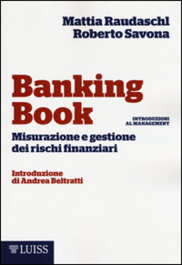 Banking book. Misurazione e gestione dei rischi - Mattia Raudaschl   Thecosgala.com