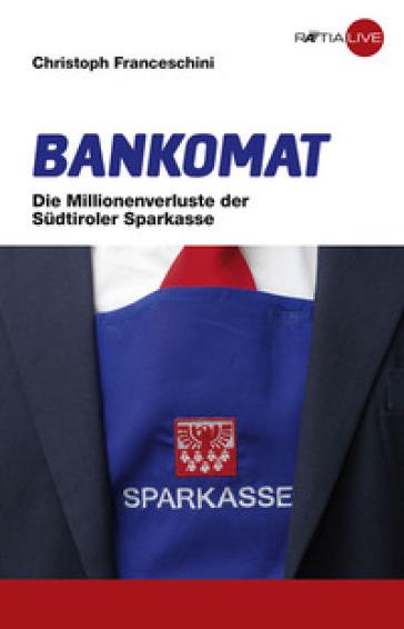 Bankomat. Ediz. tedesca - Christoph Franceschini |