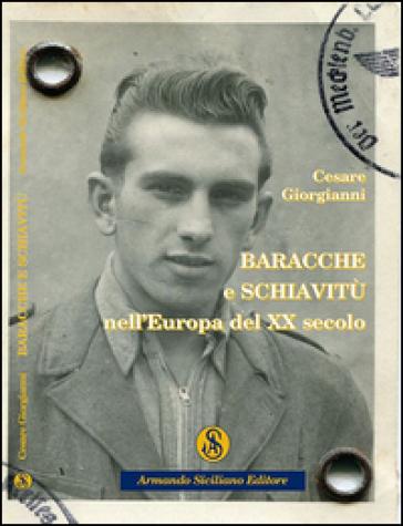Baracche e schiavitù nell'Europa del XX secolo - Cesare Giorgianni   Jonathanterrington.com